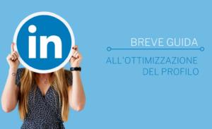 Linkedin-ottimizzazione-profilo-guida-e1610373177261-300x183 Linkedin