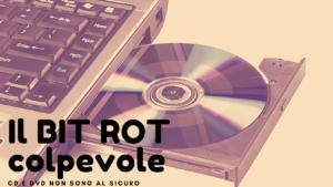 Il-BIT-ROT-colpevole-300x169 Il BIT ROT colpevole